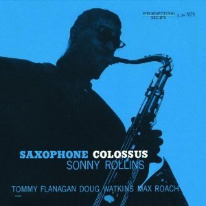Saxophone Colossus [Original Recording Remastered] by Sonny Rollins