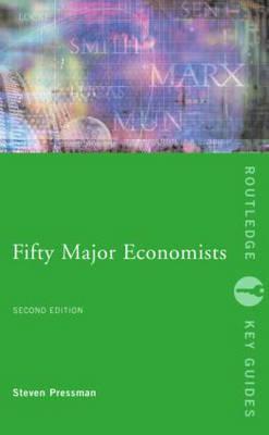 Fifty Major Economists by Professor Steven Pressman