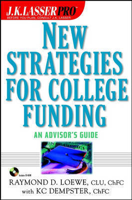 New Strategies for College Funding: An Advisor's Guide by Raymond D. Loewe