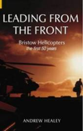 Leading from the Front: Bristow Helicopters by Andrew Healey image