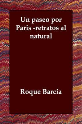 UN Paseo Por Paris -retratos Al Natural by Roque Barcia
