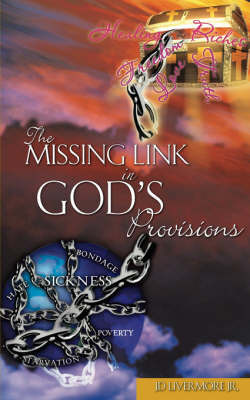 The Missing Link in God's Provisions by J D Livermore