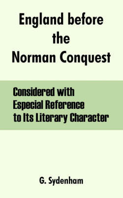 England Before the Norman Conquest by G. Sydenham