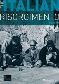 The Italian Risorgimento by M Clark