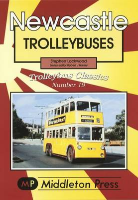 Newcastle Trollybuses by Stephen Lockwood