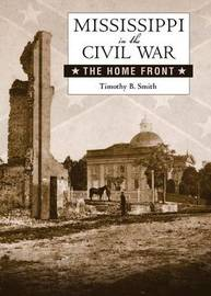 Mississippi in the Civil War by Timothy B Smith image