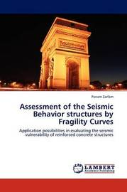 Assessment of the Seismic Behavior Structures by Fragility Curves by Panam Zarfam