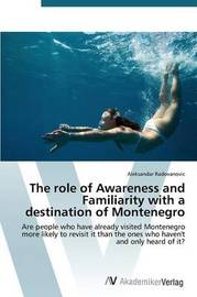 The Role of Awareness and Familiarity with a Destination of Montenegro by Radovanovic Aleksandar