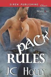 Pack Rules (Siren Publishing Classic Manlove) by JC Holly