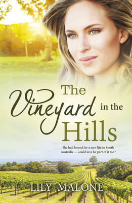 THE VINEYARD IN THE HILLS by Lily Malone