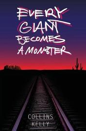 Every Giant Becomes a Monster by Collins Kelly image