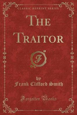 The Traitor (Classic Reprint) by Frank Clifford Smith image