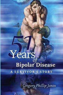 51 Years of Bipolar Disease by Gregory Phillip Jones image