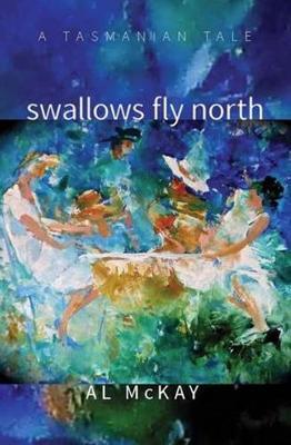 Swallows Fly North by Al McKay image