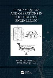 Fundamentals and Operations in Food Process Engineering by Susanta Kumar Das