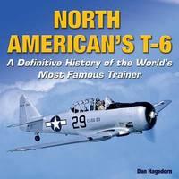 North American's T-6 by Dan Hagedorn