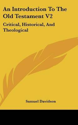 An Introduction to the Old Testament V2: Critical, Historical, and Theological: Containing a (1862) by Samuel Davidson image