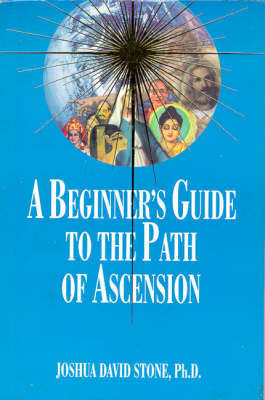 A Beginner's Guide to the Path of Ascension by Joshua David Stone image