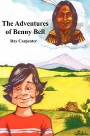 The Adventures of Benny Bell by Ray Carpenter image