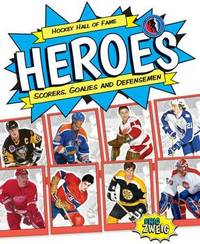 Hockey Hall of Fame Heroes by Eric Zweig