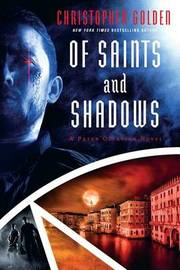 Of Saints and Shadows by Christopher Golden