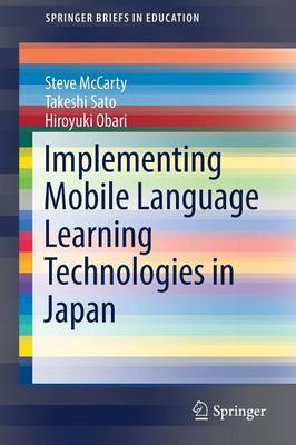 Implementing Mobile Language Learning Technologies in Japan by Steve McCarty