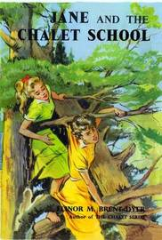 Jane of the Chalet School by Elinor M. Brent-Dyer