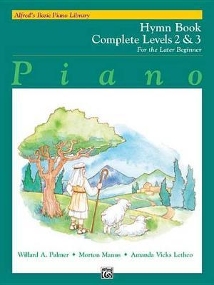 Alfred's Basic Piano Library Hymn Book Complete, Bk 2 & 3 by Willard Palmer