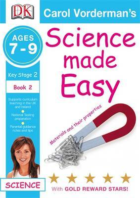 Science Made Easy Materials and Their Properties: Bk. 2 by Carol Vorderman