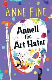 Anneli the Art Hater by Anne Fine image