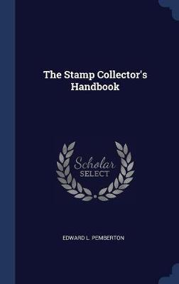 The Stamp Collector's Handbook by Edward L Pemberton image