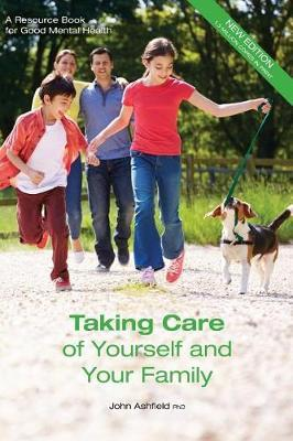 Taking Care of Yourself and Your Family by Dr John Ashfield Phd