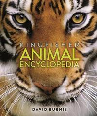 The Kingfisher Animal Encyclopedia by David Burnie