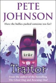 Traitor by Pete Johnson