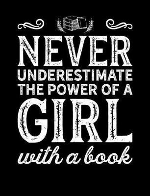 Never Underestimate a Girl with a Book by Reader Inspiration Press image