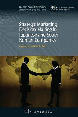 Strategic Marketing Decision-Making within Japanese and South Korean Companies by Yang-Im Lee image