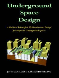 Underground Space Design by John Carmody