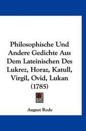 Philosophische Und Andere Gedichte Aus Dem Lateinischen Des Lukrez, Horaz, Katull, Virgil, Ovid, Lukan (1785) by August Rode image