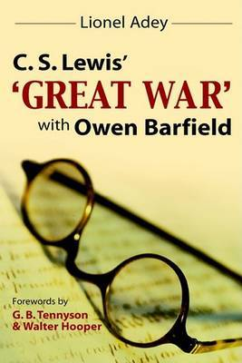 C.S.Lewis' Great War with Owen Barfield by Lionel Adey image