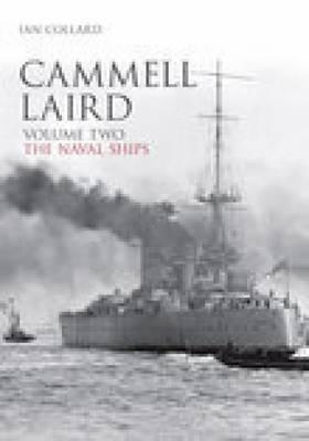 Cammell Laird Vol II by Ian Collard