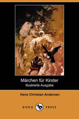 Mrchen Fr Kinder (Illustrierte Ausgabe) (Dodo Press) by Hans Christian Andersen