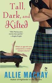 Tall, Dark and Kilted by Allie Mackay image