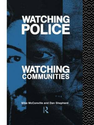 Watching Police, Watching Communities by Mike McConville image