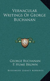 Vernacular Writings of George Buchanan by George Buchanan
