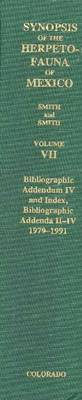 Synopsis of Herpetofauna of Mexico: v. VII: Bibliographic Addendum IV and Index, Bibliographic Addenda II-IV, 1979-1991 by Hobart Muir Smith