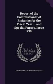 Report of the Commissioner of Fisheries for the Fiscal Year ... and Special Papers, Issue 730 image