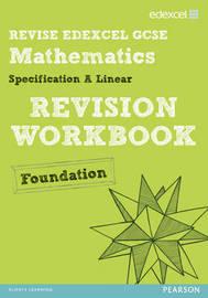 Revise Edexcel GCSE Mathematics Edexcel Spec A Found Revision Workbook by Gwenllian Burns