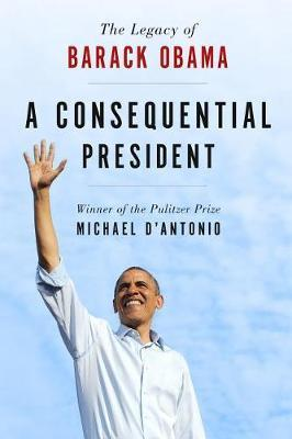 A Consequential President by Michael D'antonio image