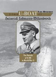 German U-Boat Ace Heinrich Lehmann-Willenbrock by Luc Braeuer
