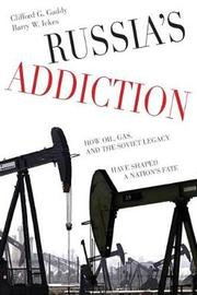 Russia's Addiction by Clifford G Gaddy
